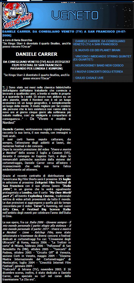 Il sito di Arezzo Wave parla delle diverse selezioni internazionali ottenute dai cortometraggi di Daniele Carrer nel 2006
