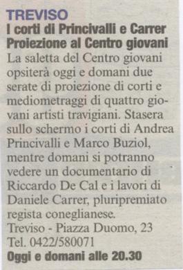 Il Corriere del Veneto del 27 settembre 2007 parla di una rassegna di cortometraggi dove sono presenti i lavori di Daniele Carrer