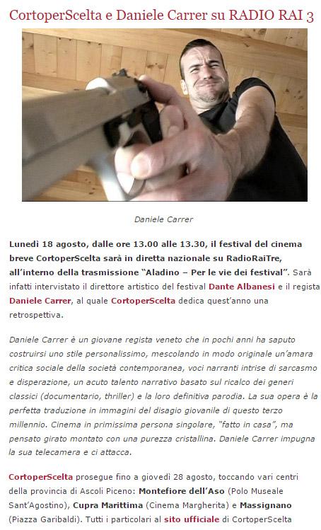 Il sito di CortoperScelta 2007 parla della retrospettiva sui cortometraggi di Daniele Carrer che ha organizzato