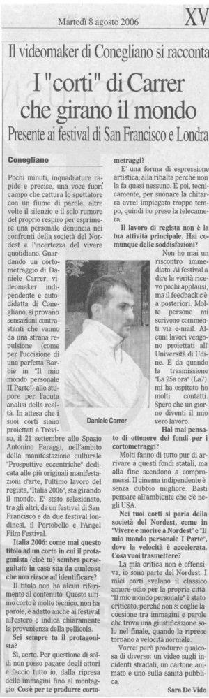 Sara De Vido intervista l'autore di cortometraggi Daniele Carrer per il Gazzettino nel 2006