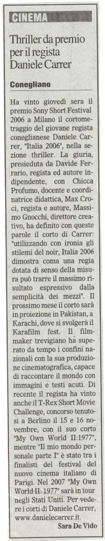 Il Gazzettino del 28 novembre 2006 parla del premio ricevuto dall'autore di cortometraggi Daniele Carrer al Sony Film Festival di Milano