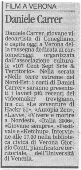 La Tribuna di Treviso del 3 aprile 2008 parla di una rassegna di cortometraggi di Daniele Carrer organizzata alla biblioteca di Verona