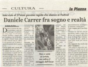 """Katia Da Ros intervista l'autore di cortometraggi Daniele Carrer nel 2004 per la rivista """"La Piazza"""""""