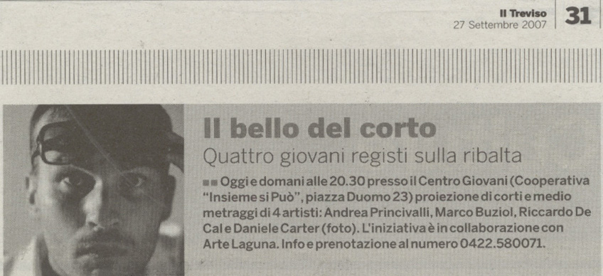 Il Treviso del 27 settembre 2007 parla di una rassegna d cortometraggi a Treviso con protagonista il regista Daniele Carrer