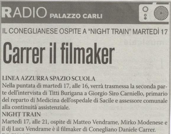 L'azione parla dell'intervento di Daniele Carrer a Radio Palazzo Carli nel 2009