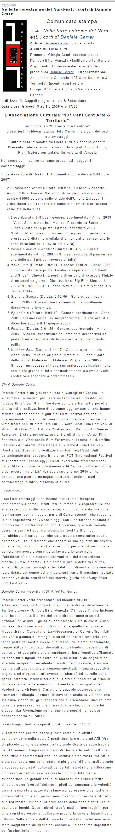 Presentazione dei cortometraggi di Daniele Carrer in occasione di una retrospettiva svoltasi a Verona nel 2008.